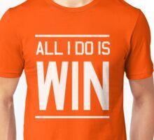 All I do is win Unisex T-Shirt