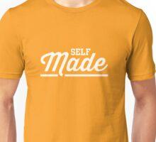 Self Made Unisex T-Shirt