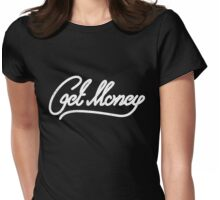 Get Money Womens Fitted T-Shirt