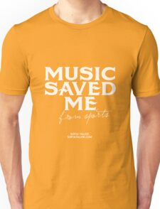 Music saved me from sports - white Unisex T-Shirt