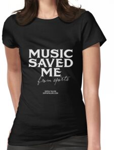 Music saved me from sports - white Womens Fitted T-Shirt