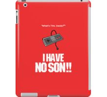 I Have No Son iPad Case/Skin