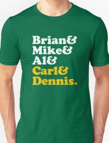 Brian & Mike & Al & Carl & Dennis. T-Shirt