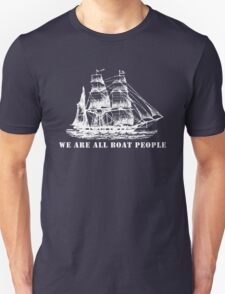 we are all boat people T-Shirt