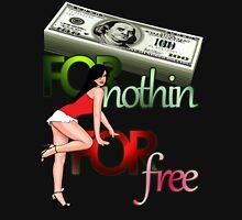 Cash for Nothin Girls For Free Unisex T-Shirt