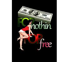 Cash for Nothin Girls For Free Photographic Print
