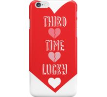 Third Time Lucky iPhone Case/Skin