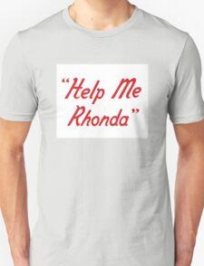 Help me Rhonda T-Shirt