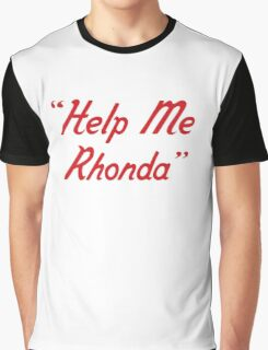 Help me Rhonda Graphic T-Shirt