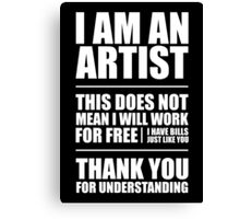 I Am An Artist Canvas Print