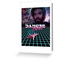 BEYOND THE DANGER ZONE Greeting Card