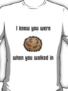 I Knew You Were Tribble (With Shading) T-Shirt