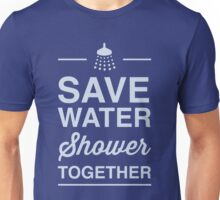 Save water shower together Unisex T-Shirt