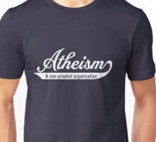 Atheism. A non-prophet organization Unisex T-Shirt