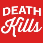 Death Kills by artack