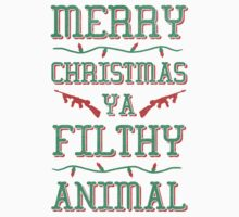 Merry Christmas Ya Filthy Animal by Look Human