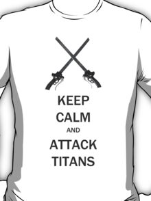 Keep Calm and  Attack Titans T-Shirt