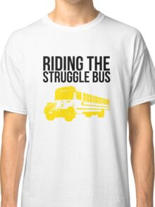 Riding the (normal) Struggle Bus Classic T-Shirt