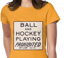 Ball and Hockey Playing Prohibited Womens Fitted T-Shirt
