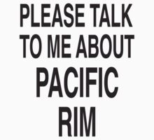 Please talk to me about Pacific Rim by andromeduh