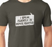 I speak fluently in movie quotes T-Shirt Unisex T-Shirt