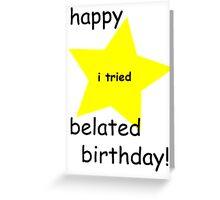 I tried birthday card Greeting Card