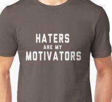 Haters are my motivators Unisex T-Shirt