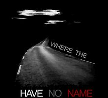 Where the Road have no name  by lyrico