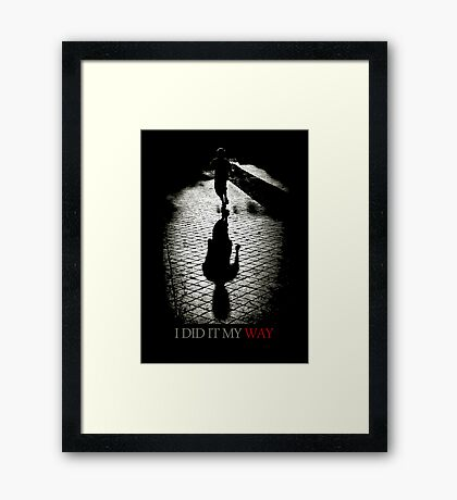 I did it my way Framed Print