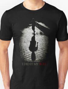 I did it my way Unisex T-Shirt