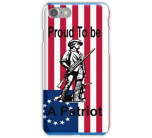 Proud To Be A Patriot iPhone Case/Skin