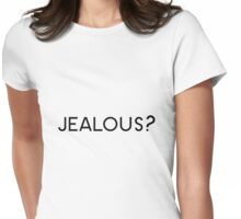 Jealous? Womens Fitted T-Shirt