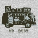 Oakland Or Bust! by ONE WORLD by High Street Design