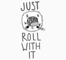 Just Roll With It ~ ! - Black and White by petitehero