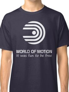 World of Motion - It was fun to be free (all white logo) Classic T-Shirt