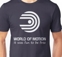 World of Motion - It was fun to be free (all white logo) Unisex T-Shirt