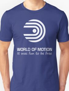 World of Motion - It was fun to be free (all white logo) T-Shirt
