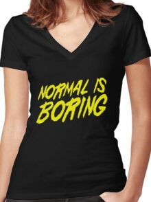 Normal is Boring Women's Fitted V-Neck T-Shirt