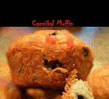 Cannibal Muffin by Danielle LaBerge