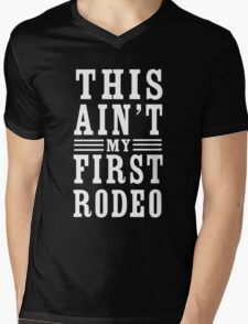 This ain't my first rodeo Mens V-Neck T-Shirt