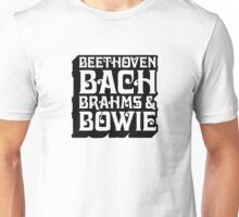 Beethoven, Bach, Brahms, and BOWIE! Unisex T-Shirt