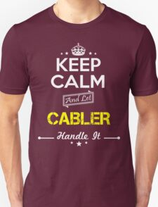 CABLER KEEP CLAM AND LET  HANDLE IT - T Shirt, Hoodie, Hoodies, Year, Birthday T-Shirt