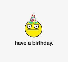 Have A Birthday by DailyEffingNews