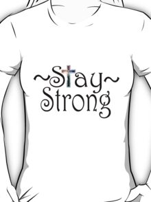 Stay Strong Design T-Shirt