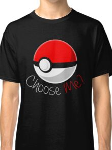 Pokemon - Choose Me? Classic T-Shirt