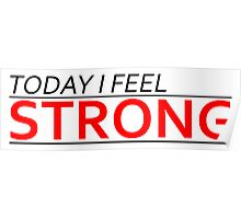 Today I Feel Strong Poster