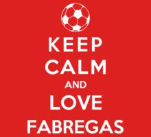 Keep Calm And Love Fabregas by Phaedrart