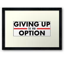 Giving Up is no Option Framed Print