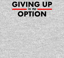 Giving Up is no Option Womens Fitted T-Shirt