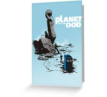PLANET OF THE OOD Greeting Card